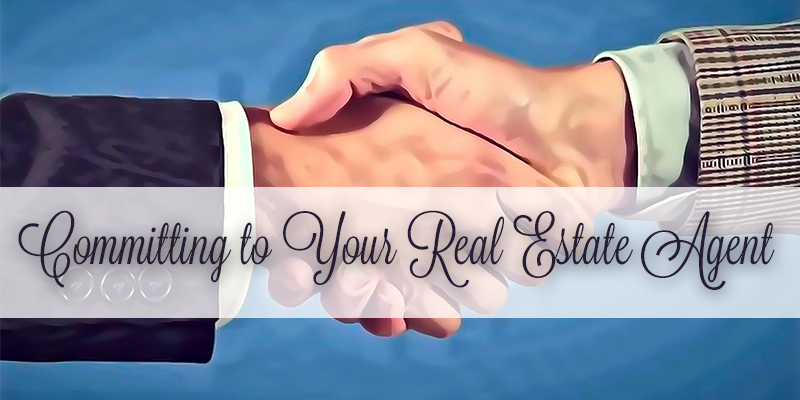 the benefits of committing to your real estate agent
